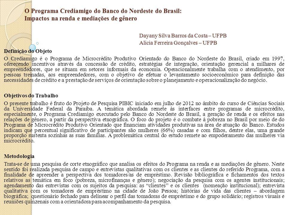 O Programa Crediamigo do Banco do Nordeste do Brasil: Impactos na renda e mediações de gênero Dayany Silva Barros da Costa – UFPB Alicia Ferreira Gonçalves – UFPB