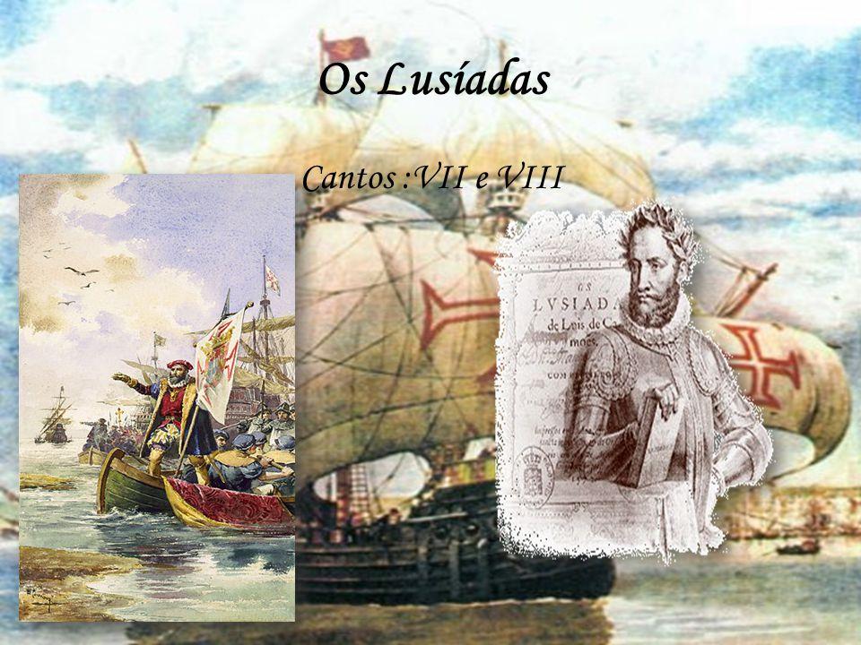 Os Lusíadas Cantos :VII e VIII
