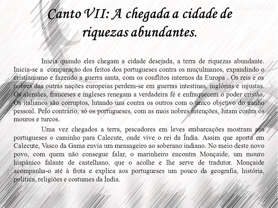Canto VII: A chegada a cidade de riquezas abundantes.