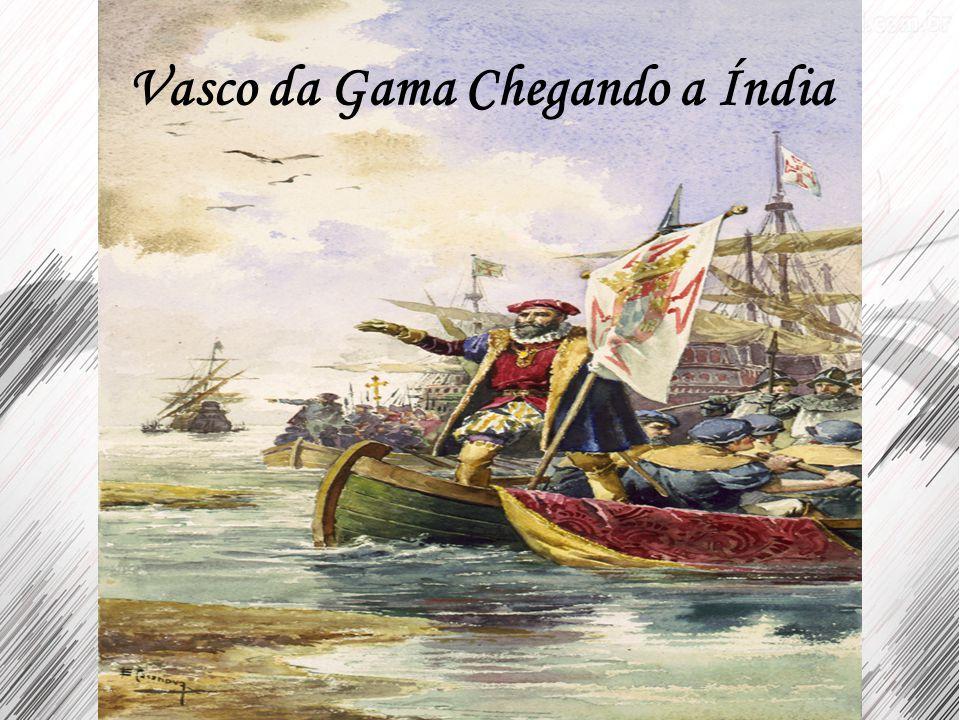 Vasco da Gama Chegando a Índia