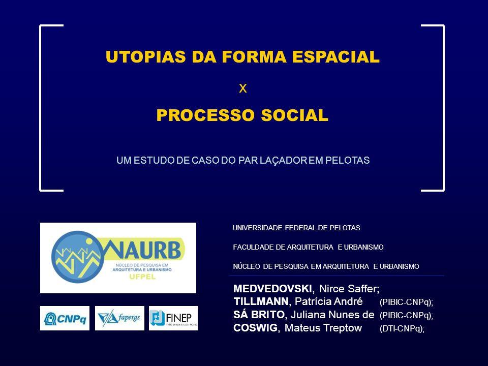 UTOPIAS DA FORMA ESPACIAL x PROCESSO SOCIAL