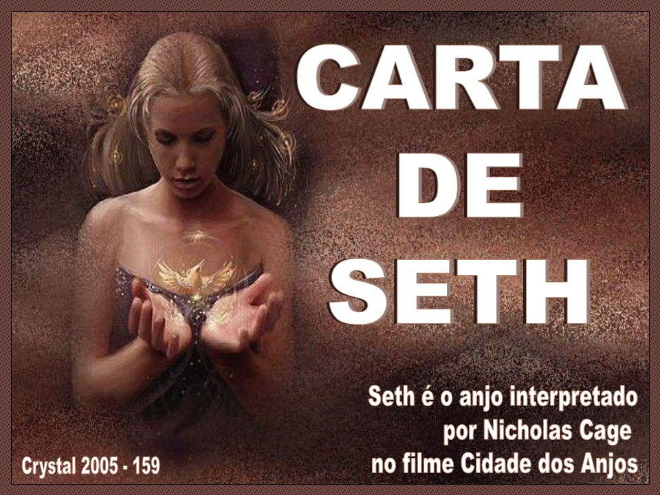 CARTA DE. SETH. Seth é o anjo interpretado. por Nicholas Cage.