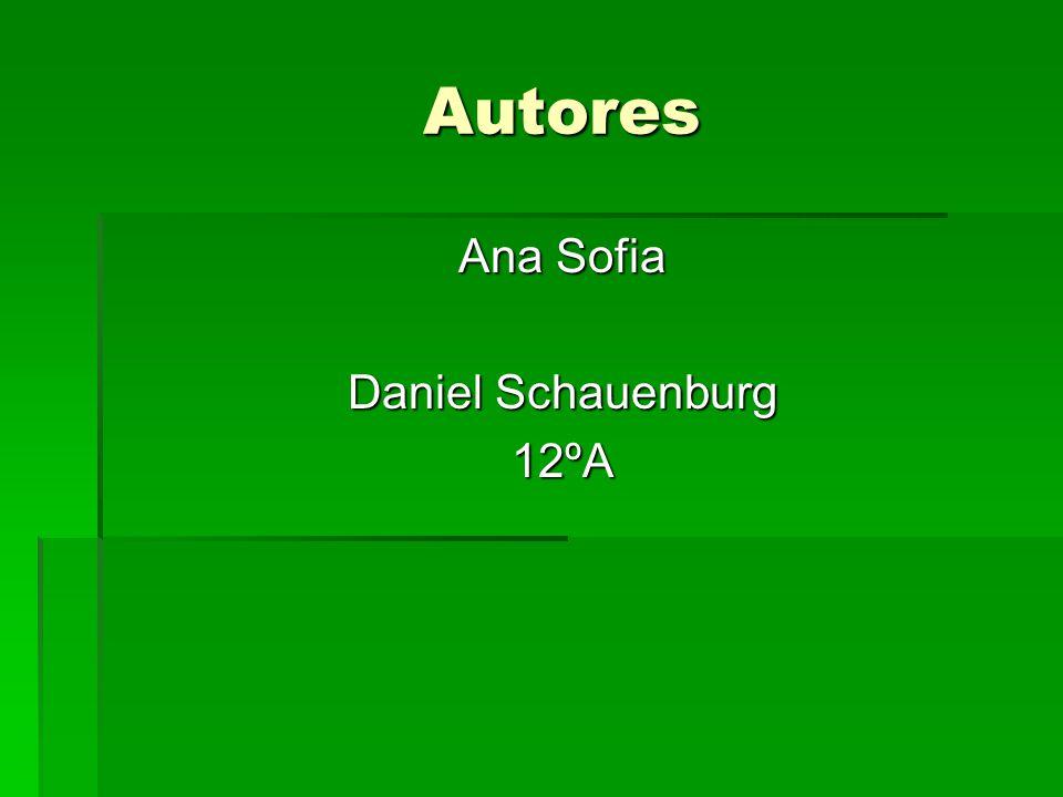 Autores Ana Sofia Daniel Schauenburg 12ºA