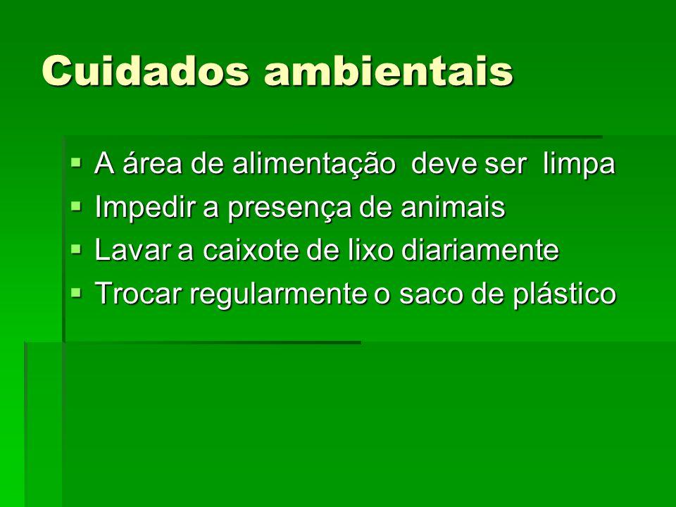 Cuidados ambientais A área de alimentação deve ser limpa