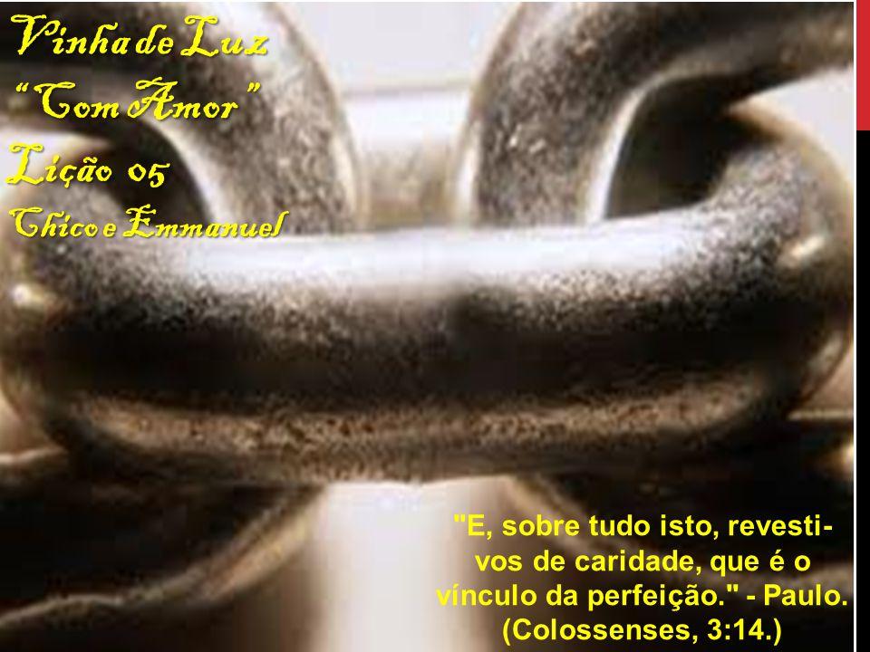 Vinha de Luz Com Amor Lição 05 Chico e Emmanuel