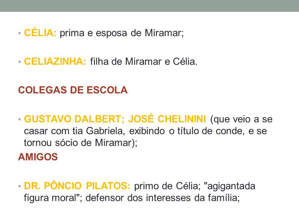 CÉLIA: prima e esposa de Miramar;