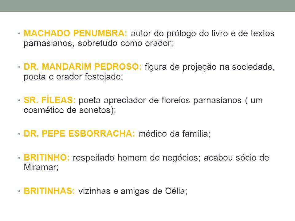 MACHADO PENUMBRA: autor do prólogo do livro e de textos parnasianos, sobretudo como orador;