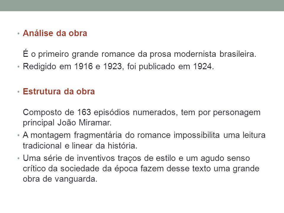 Análise da obra É o primeiro grande romance da prosa modernista brasileira.