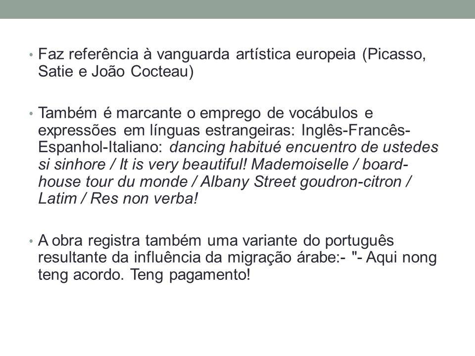 Faz referência à vanguarda artística europeia (Picasso, Satie e João Cocteau)
