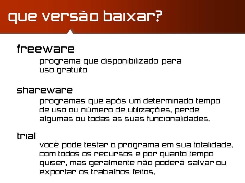 que versão baixar freeware shareware trial