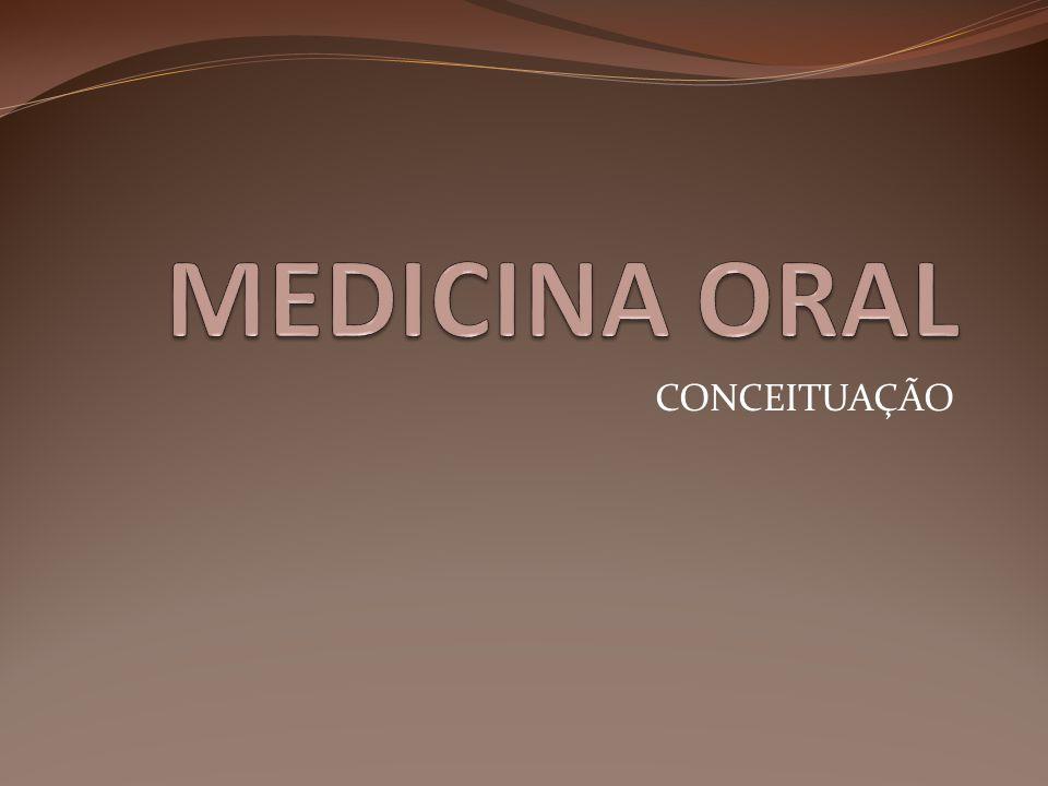 MEDICINA ORAL CONCEITUAÇÃO