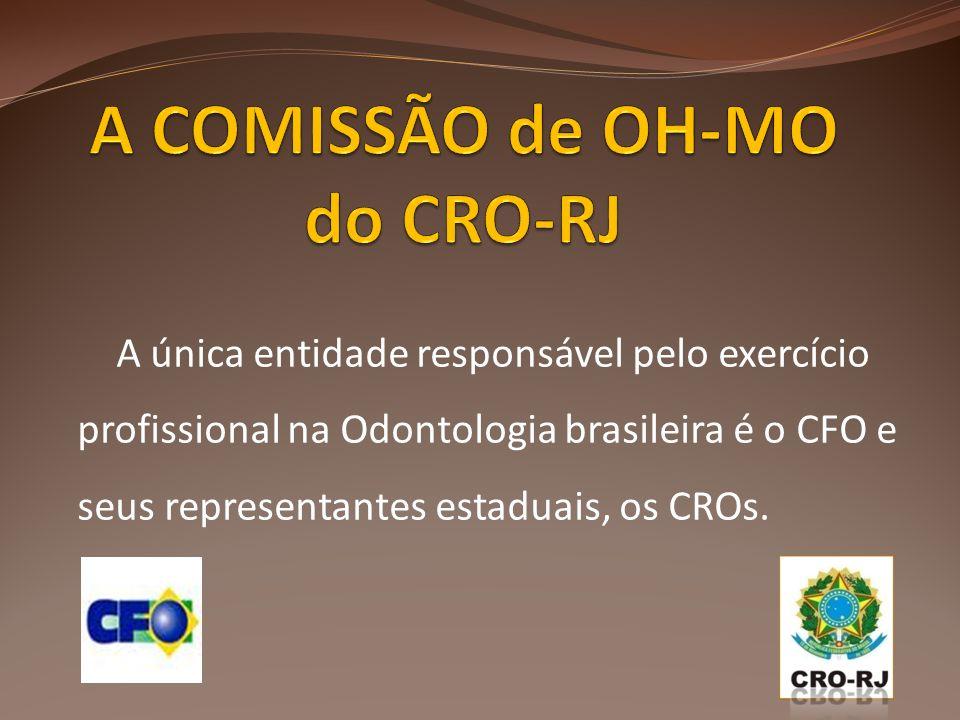 A COMISSÃO de OH-MO do CRO-RJ