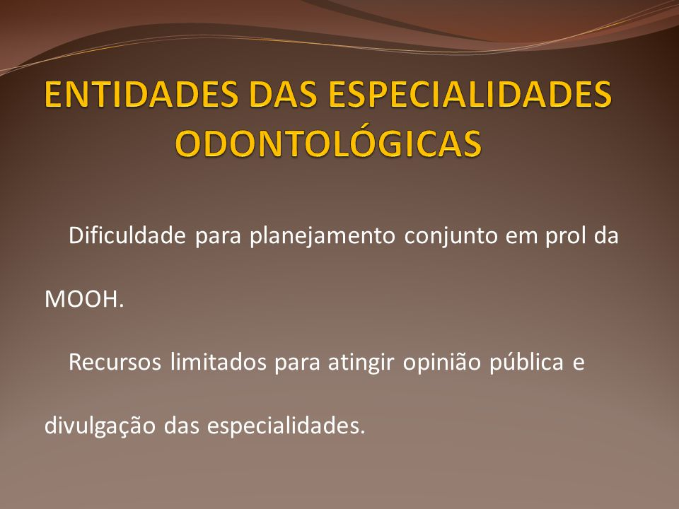 ENTIDADES DAS ESPECIALIDADES ODONTOLÓGICAS