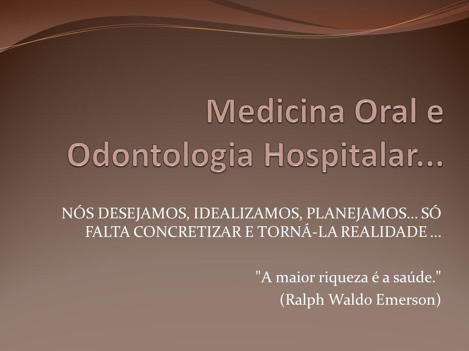 Medicina Oral e Odontologia Hospitalar...