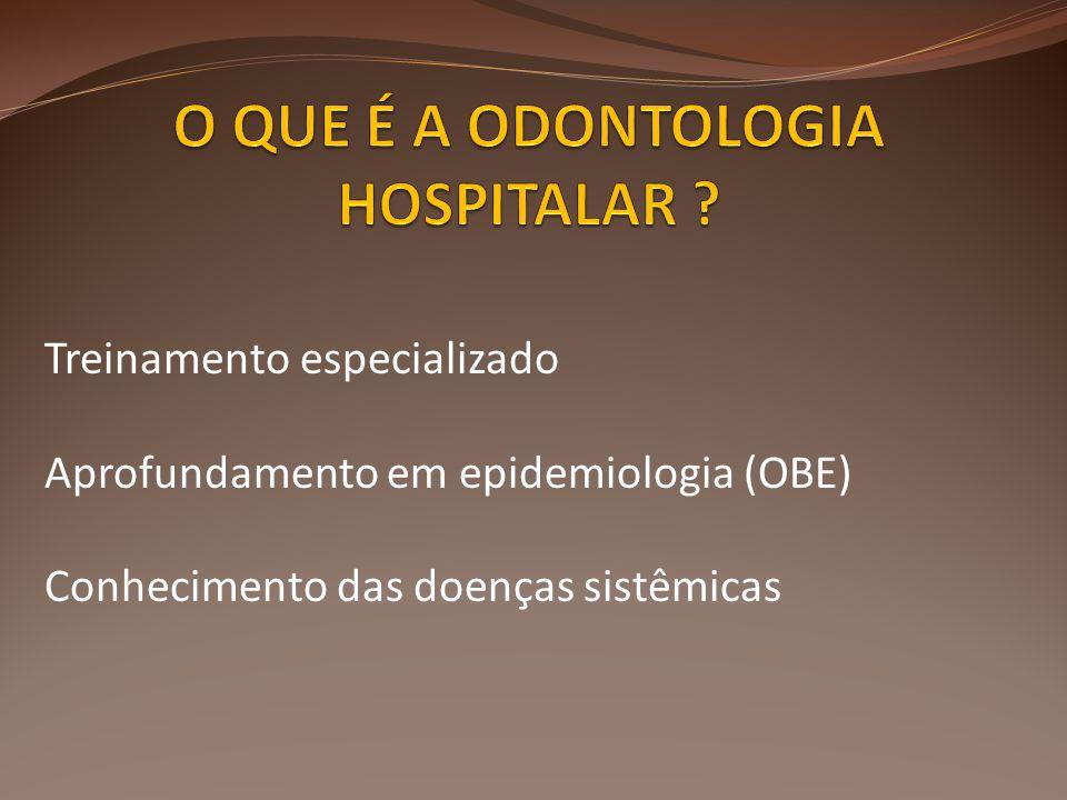 O QUE É A ODONTOLOGIA HOSPITALAR