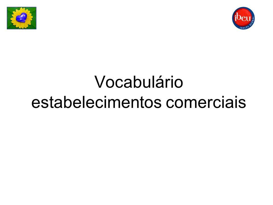 Vocabulário estabelecimentos comerciais
