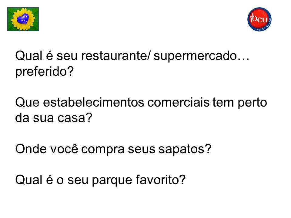 Qual é seu restaurante/ supermercado… preferido