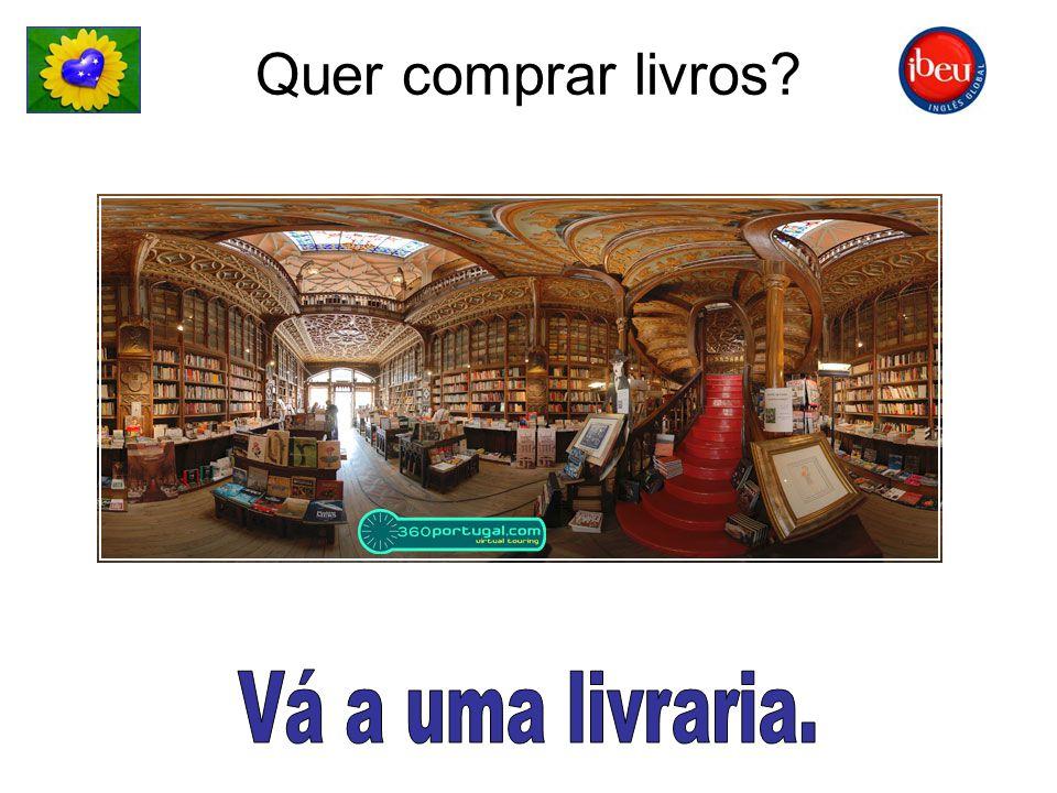Quer comprar livros Vá a uma livraria.