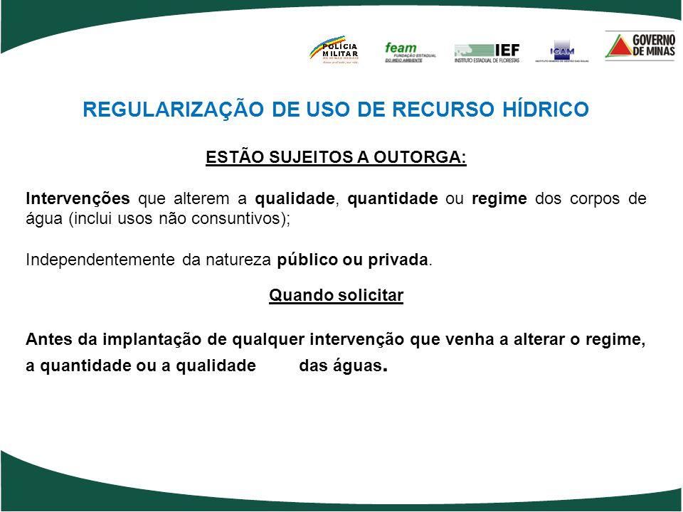 REGULARIZAÇÃO DE USO DE RECURSO HÍDRICO ESTÃO SUJEITOS A OUTORGA: