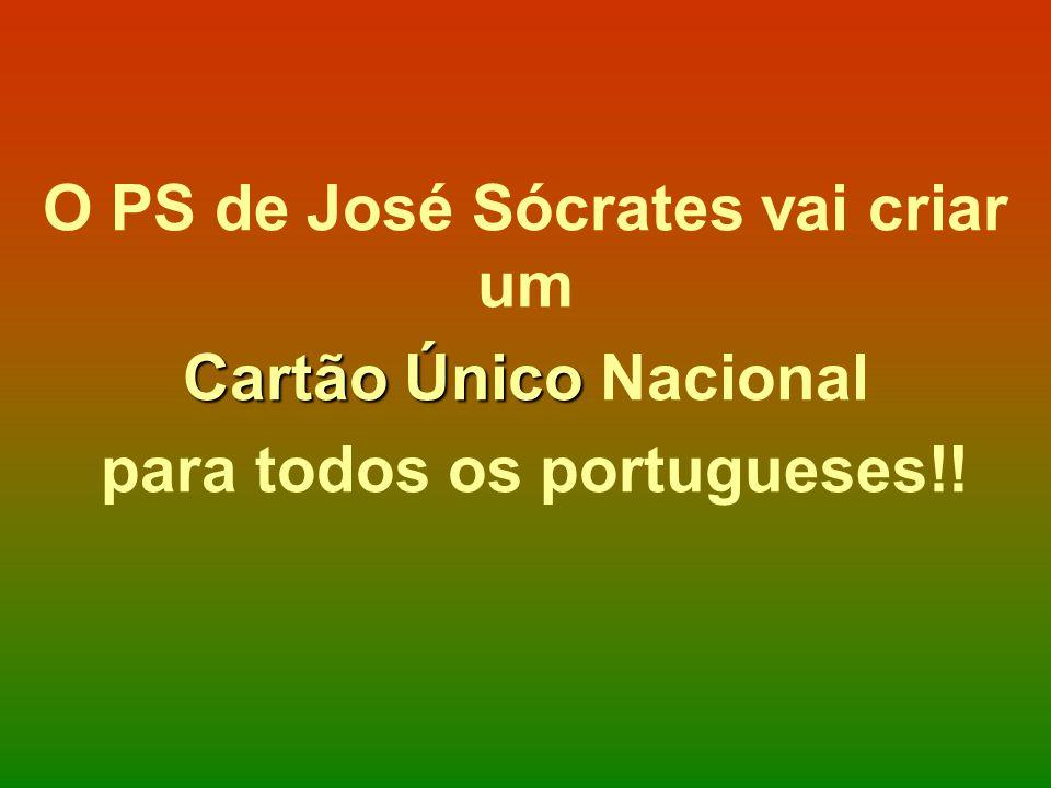 O PS de José Sócrates vai criar um para todos os portugueses!!