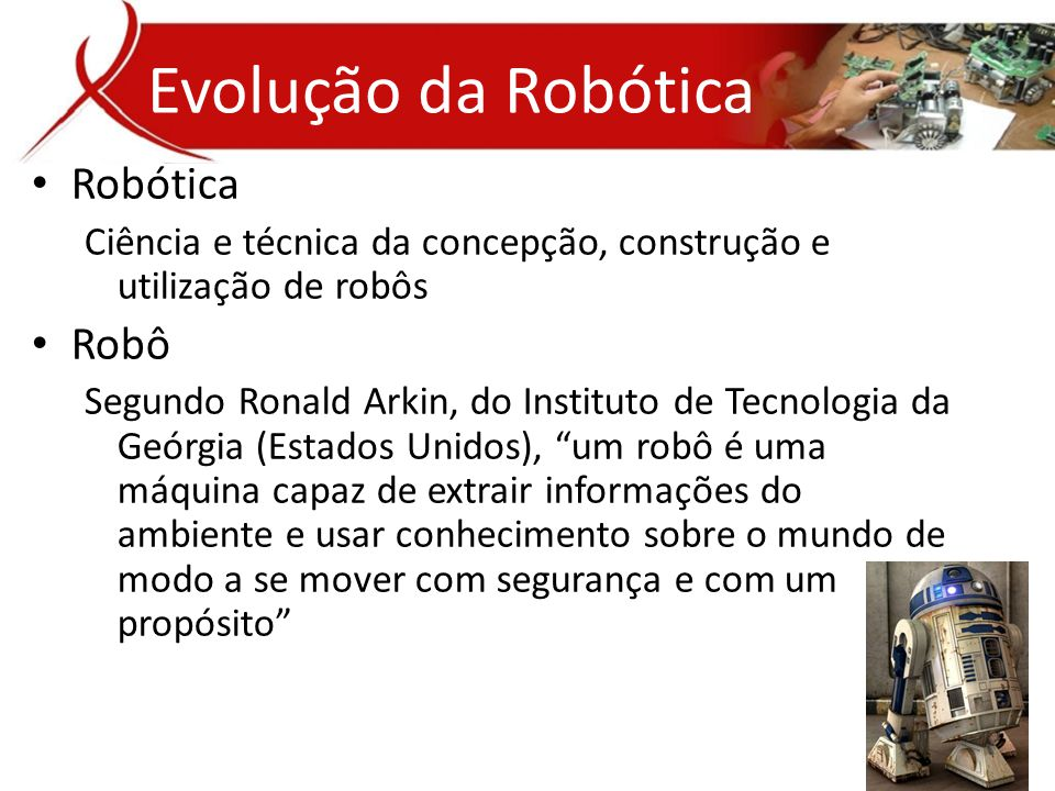 Evolução da Robótica Robótica Robô