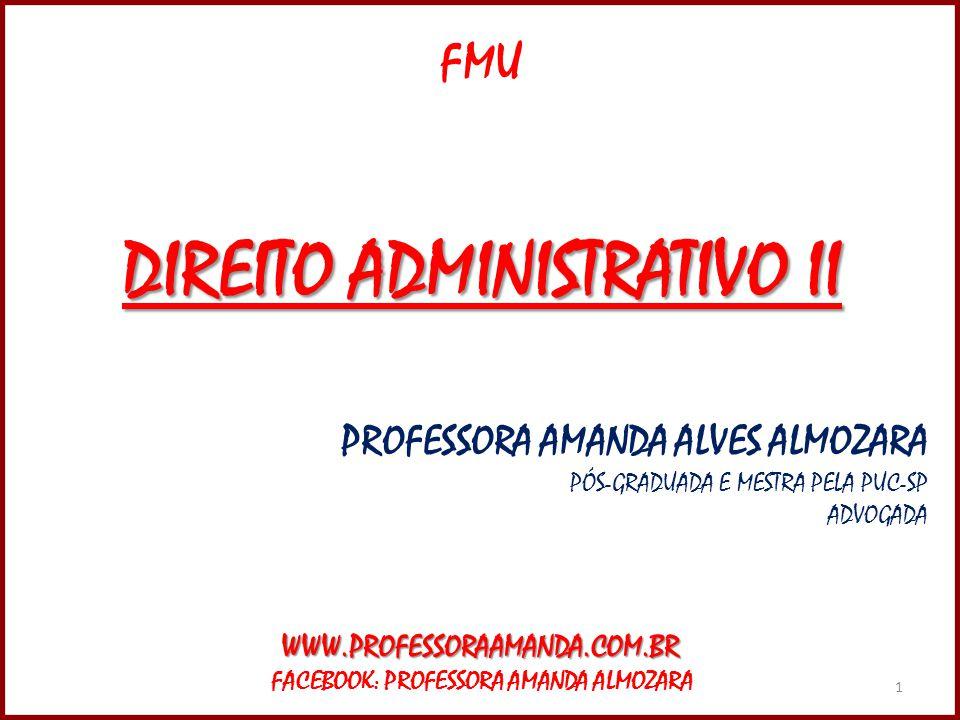 DIREITO ADMINISTRATIVO II FACEBOOK: PROFESSORA AMANDA ALMOZARA
