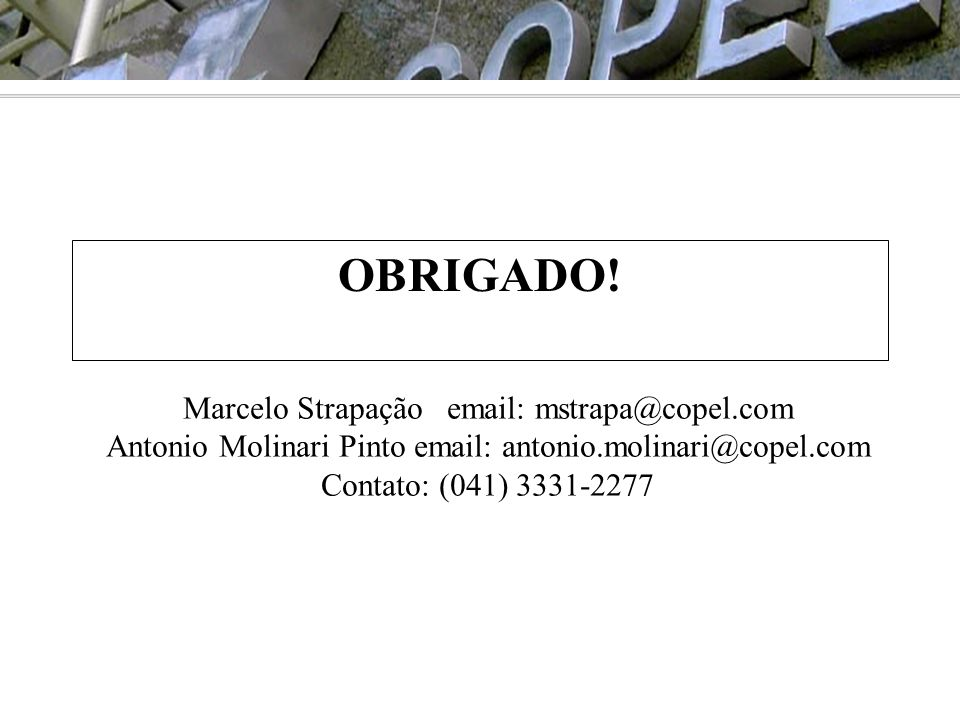 Antonio Molinari Pinto email: antonio.molinari@copel.com