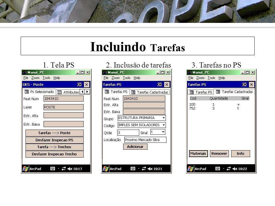 Incluindo Tarefas 1. Tela PS 2. Inclusão de tarefas 3. Tarefas no PS