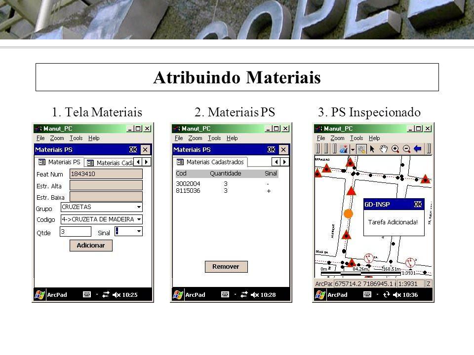 Atribuindo Materiais 1. Tela Materiais 2. Materiais PS