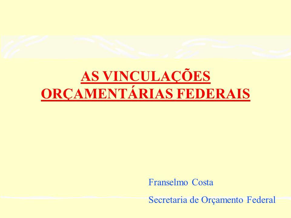 AS VINCULAÇÕES ORÇAMENTÁRIAS FEDERAIS