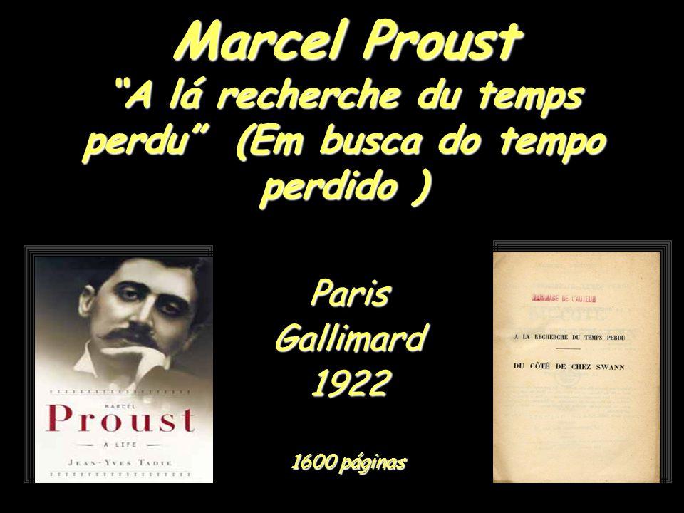 Marcel Proust A lá recherche du temps perdu (Em busca do tempo perdido )