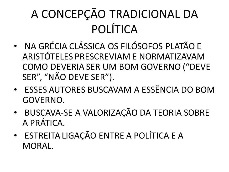 A CONCEPÇÃO TRADICIONAL DA POLÍTICA