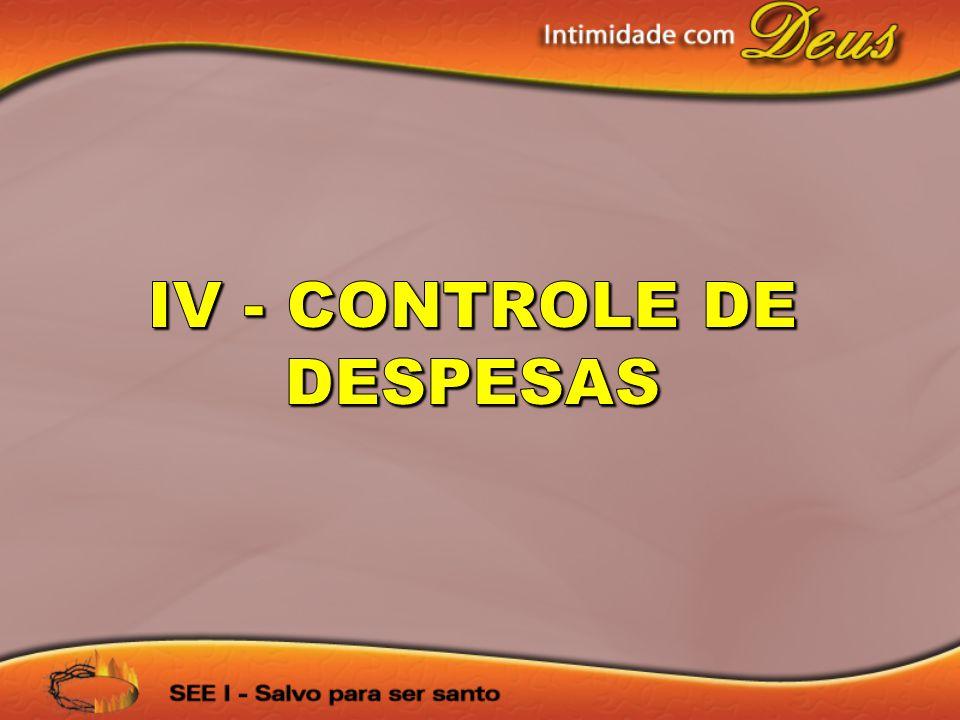 IV - CONTROLE DE DESPESAS