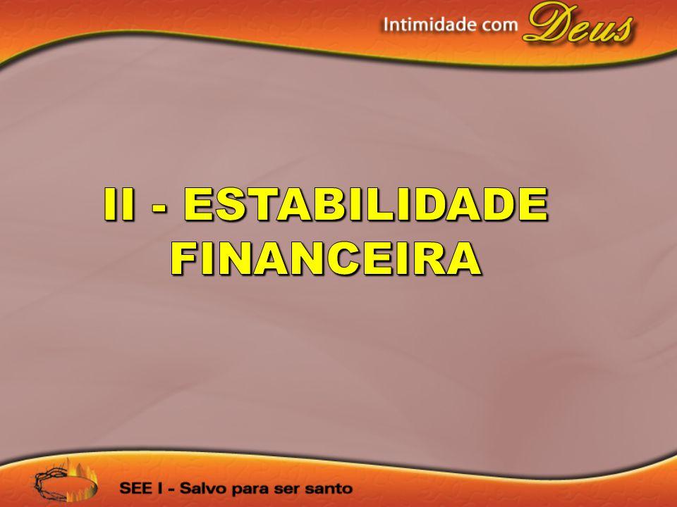 II - ESTABILIDADE FINANCEIRA