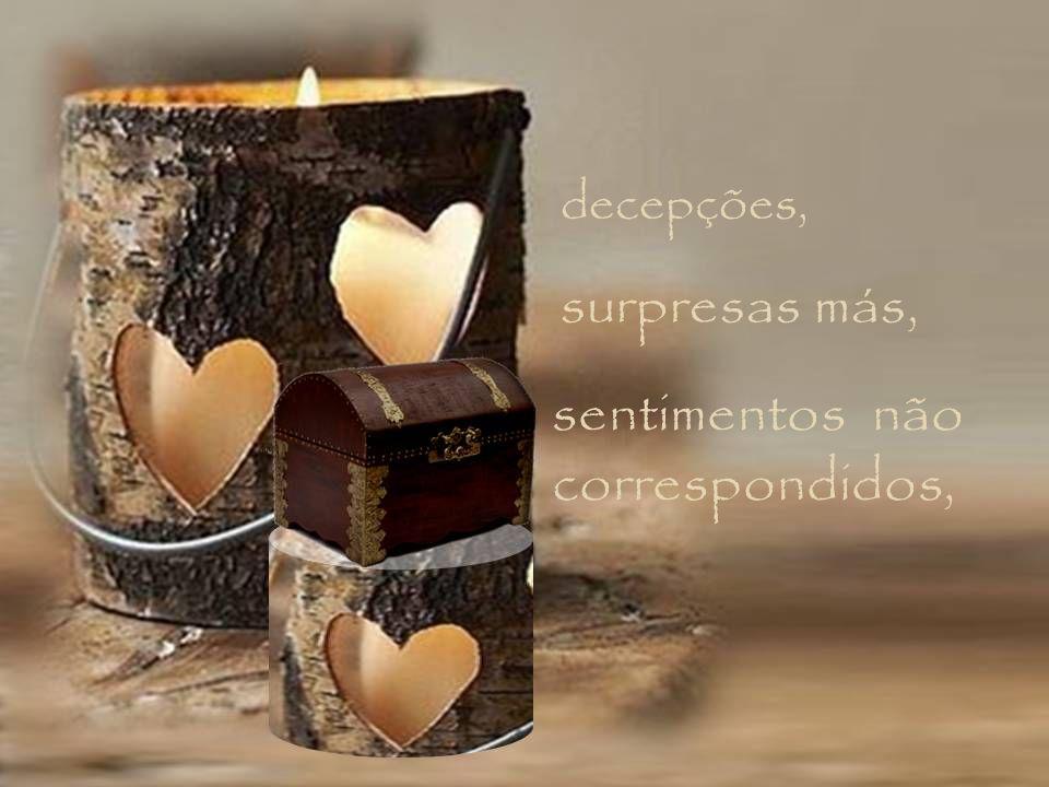 decepções, surpresas más, sentimentos não correspondidos,