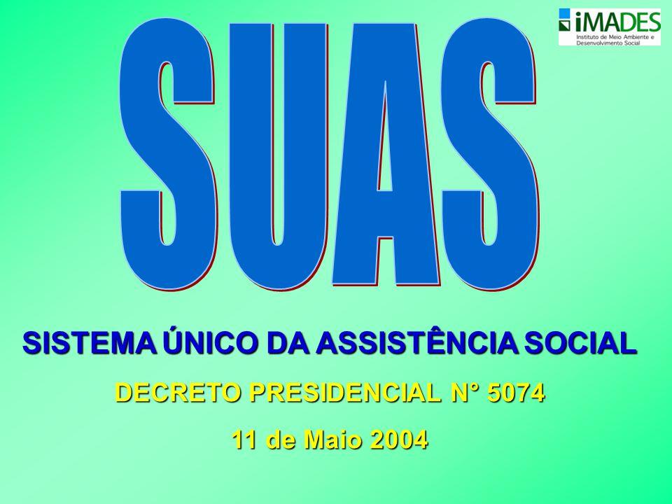 SISTEMA ÚNICO DA ASSISTÊNCIA SOCIAL DECRETO PRESIDENCIAL N° 5074