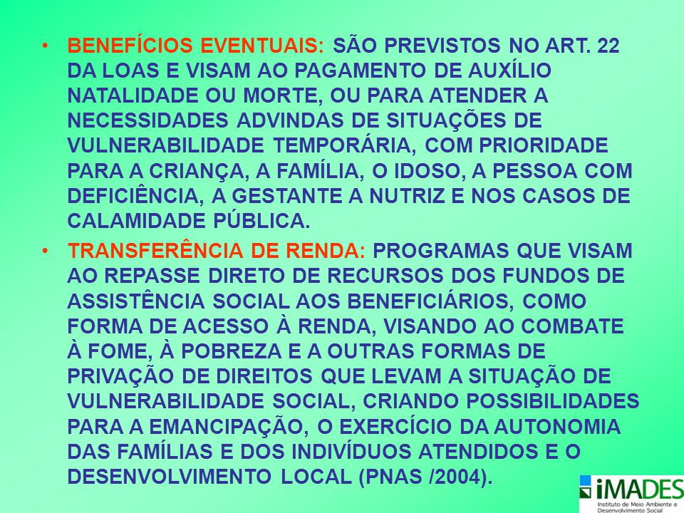 BENEFÍCIOS EVENTUAIS: SÃO PREVISTOS NO ART
