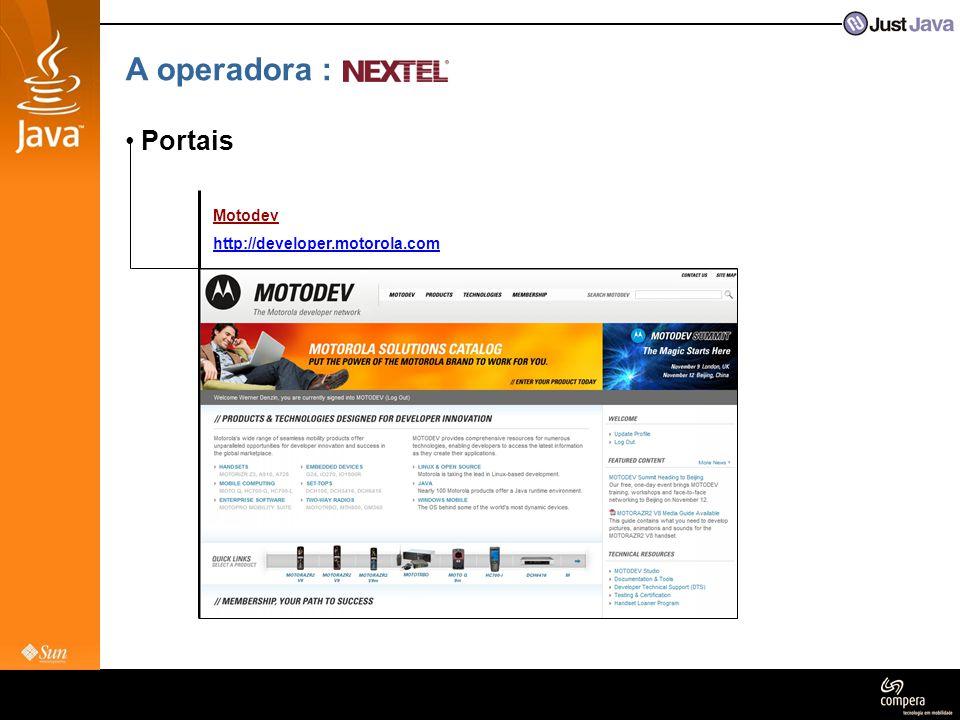 A operadora : Portais Motodev http://developer.motorola.com