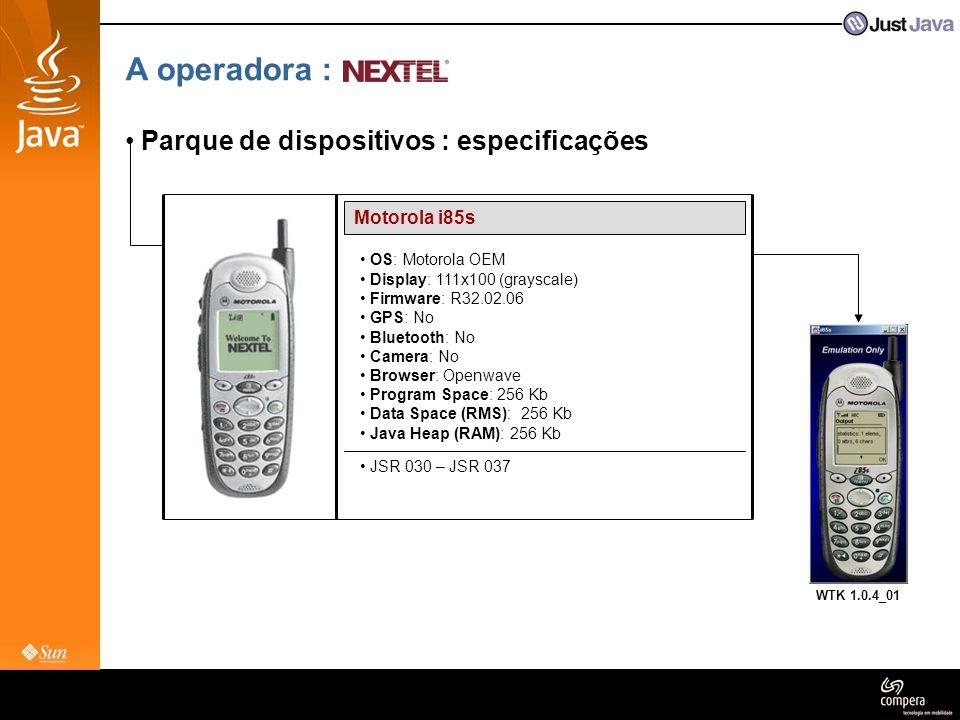 A operadora : Parque de dispositivos : especificações Motorola i85s