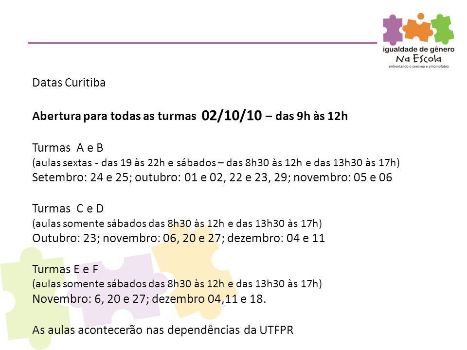 Abertura para todas as turmas 02/10/10 – das 9h às 12h Turmas A e B