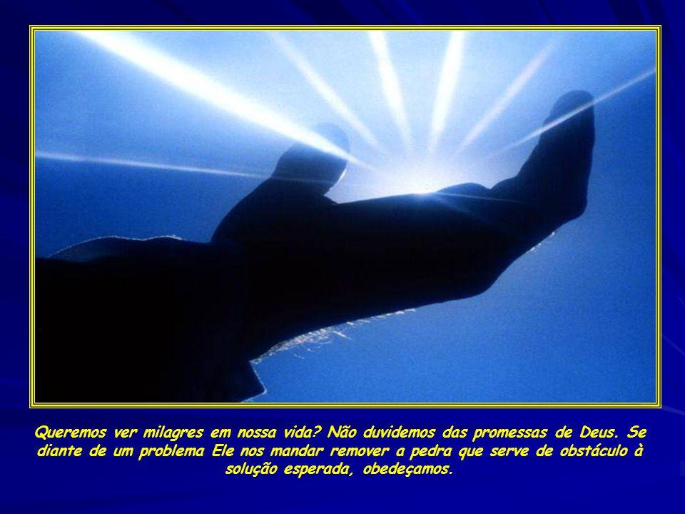 Queremos ver milagres em nossa vida
