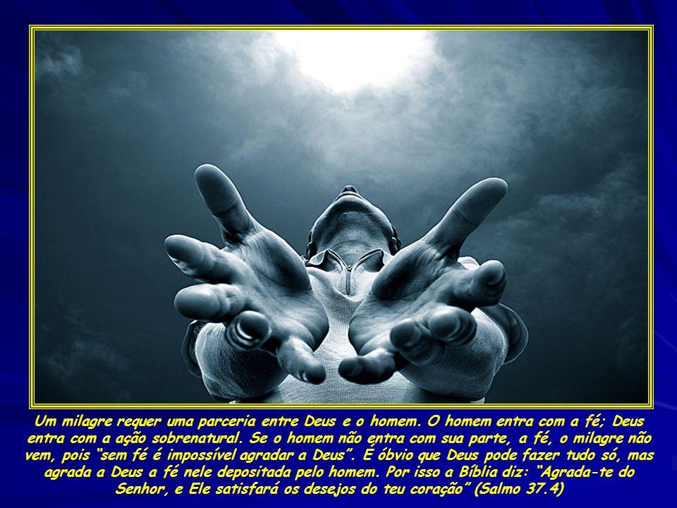 Um milagre requer uma parceria entre Deus e o homem