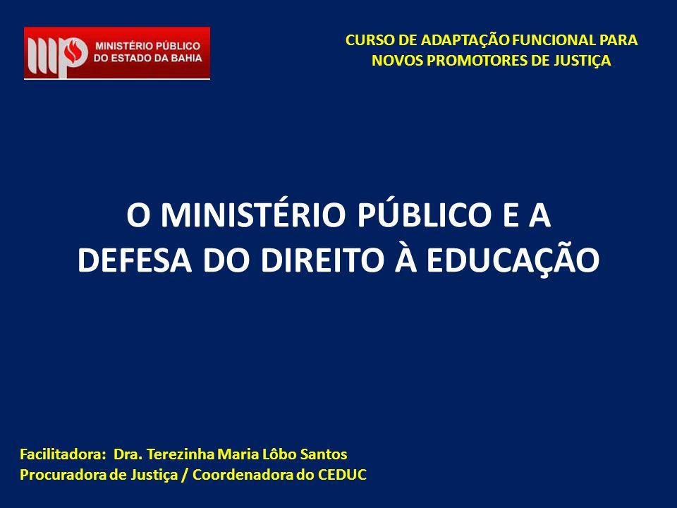 O MINISTÉRIO PÚBLICO E A DEFESA DO DIREITO À EDUCAÇÃO