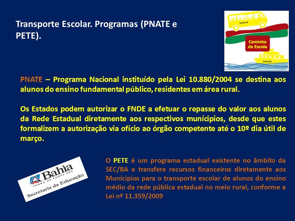 Transporte Escolar. Programas (PNATE e PETE).