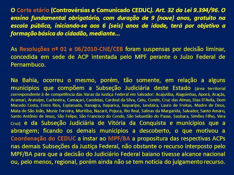 O Corte etário (Controvérsias e Comunicado CEDUC). Art. 32 da Lei 9