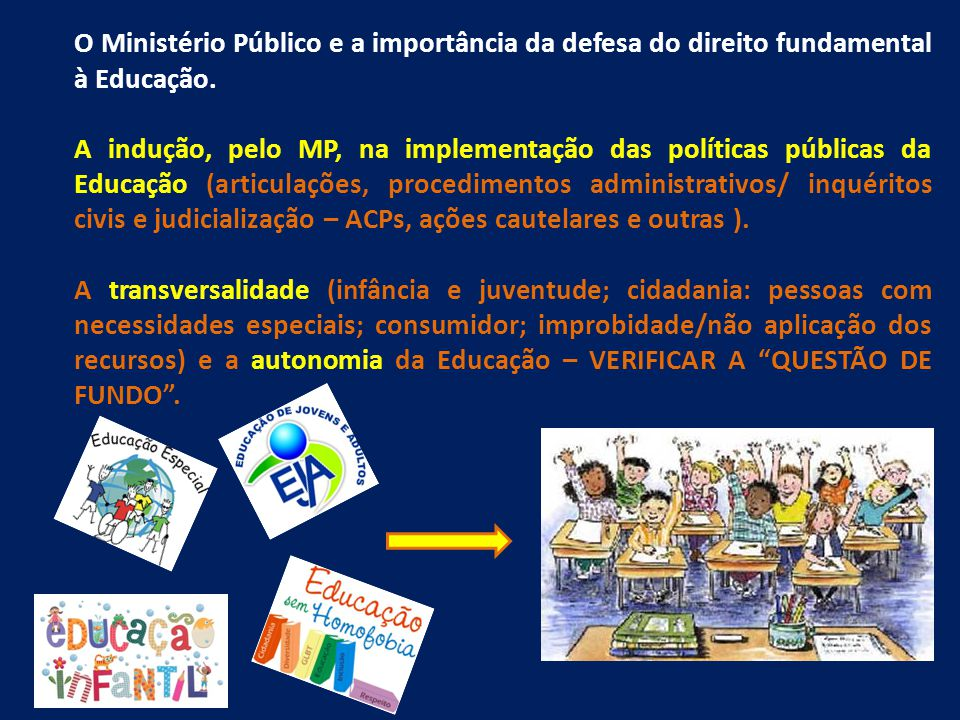 O Ministério Público e a importância da defesa do direito fundamental à Educação.