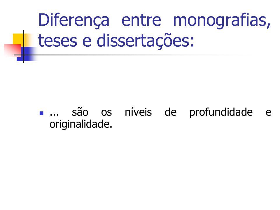 Diferença entre monografias, teses e dissertações: