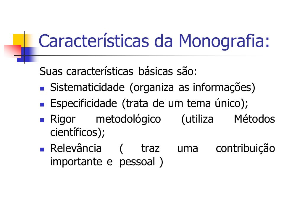 Características da Monografia: