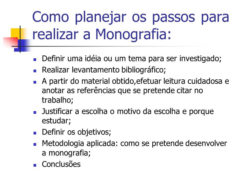 Como planejar os passos para realizar a Monografia: