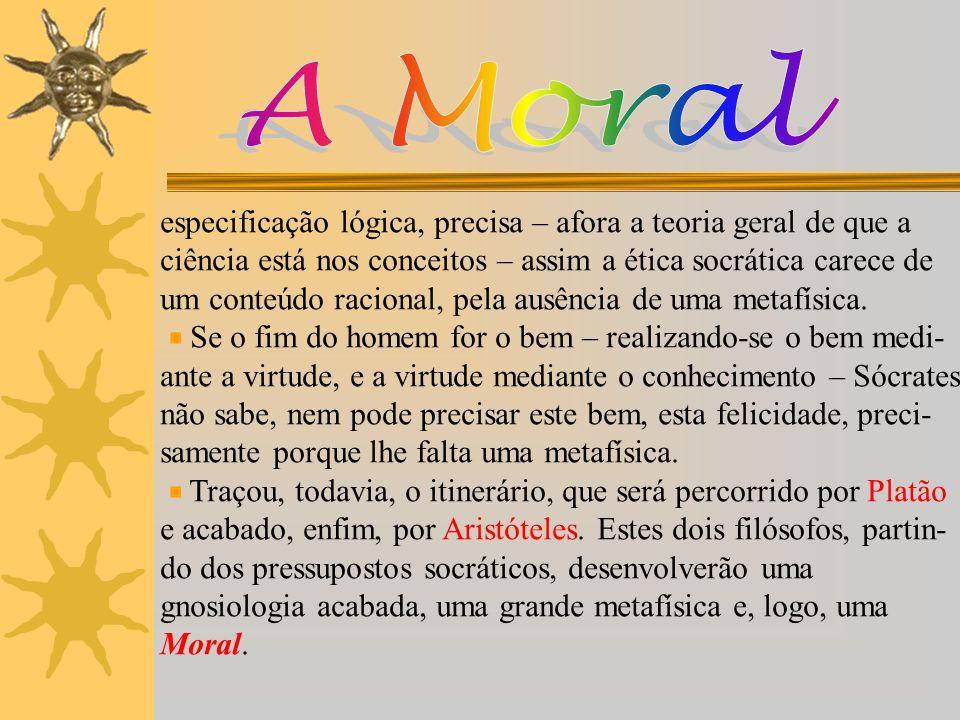 A Moral especificação lógica, precisa – afora a teoria geral de que a